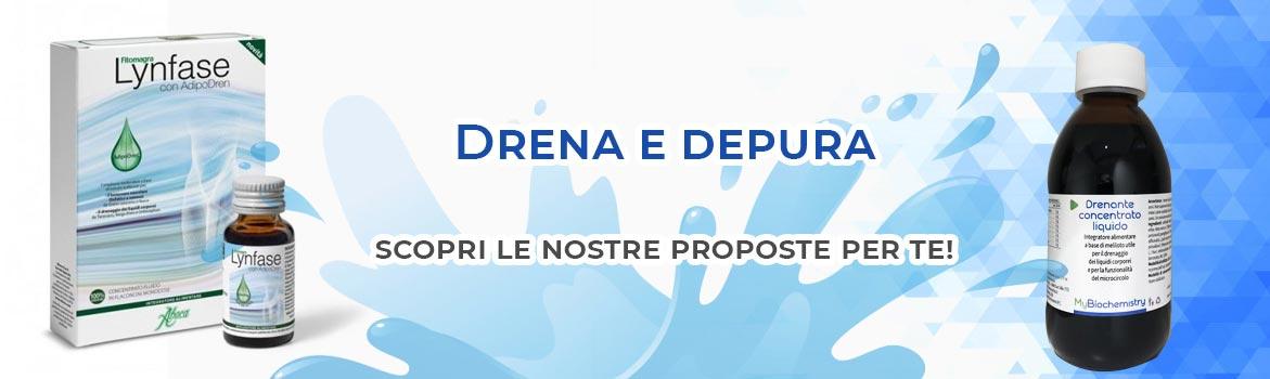 DRENA e DEPURA: scopri le nostre proposte per te!